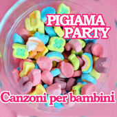 Pigiama Party  Canzoni per Bambini by Various Artists