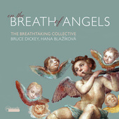 On the Breath of Angels by Bruce Dickey