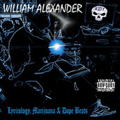 Lyricology, Marijuana & Dope Beats di William Alexander