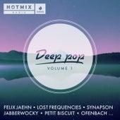Deep Pop, Vol. 1 (Avec hotmixradio) de Petit Biscuit, Felix Jaehn, Lost Frequencies, Synapson, Lily