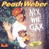 Nix Wie Gax von Peach Weber