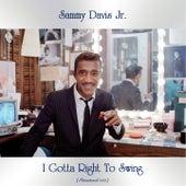 I Gotta Right To Swing (Remastered 2021) by Sammy Davis, Jr.
