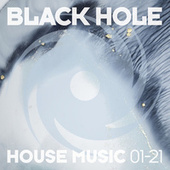 Black Hole House Music 01-21 by Various Artists