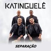 Separação de Katinguelê