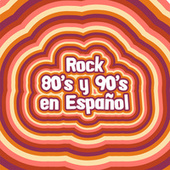 Rock 80's y 90's en Español by Various Artists