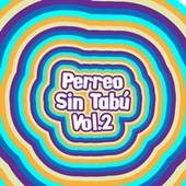 Perreo Sin Tabú Vol.2 de Various Artists