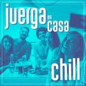 Juerga en Casa: Chill by Various Artists