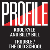 Trouble / The Old School by KoolKYLE