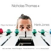 Nicholas Thomas 4 Plays the Music of Hank Jones by Nicholas Thomas