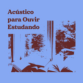Acustico para Ouvir Estudando von Various Artists