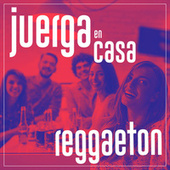 Juerga en Casa: Reggaeton de Various Artists