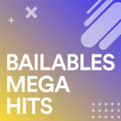 Bailables Mega Hits von Various Artists