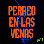 Perreo En Las Venas Vol. 1 by Various Artists