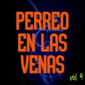 Perreo En Las Venas Vol. 4 von Various Artists