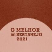 O Melhor do Sertanejo 2021 de Various Artists