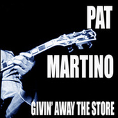 Givin' Away The Store von Pat Martino