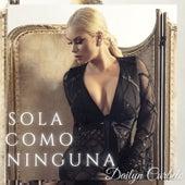 Sola Como Ninguna by Dailyn Curbelo