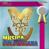 Música Colombiana (Línea Dorada) von Hermanos Escamilla, Carlos Julio Ramirez, Los Colombianisimos, Los Reales, Los Fiesteros, Los Provincianos