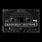 Backseat Mixtape de DLG