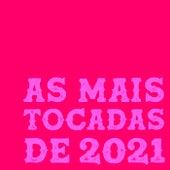 As Mais Tocadas de 2021 by Various Artists