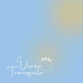 Verão Tranquilo 2021 by Various Artists
