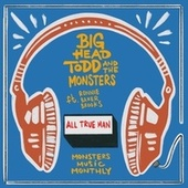 All True Man von Big Head Todd And The Monsters