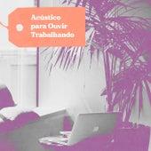 Acustico para Ouvir Trabalhando by Various Artists