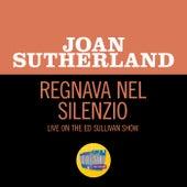 Regnava Nel Silenzio (Live On The Ed Sullivan Show, December 3, 1961) by Joan Sutherland