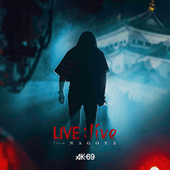LIVE : live From Nagoya de AK-69