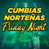 Cumbias Norteñas Friday Night de Various Artists