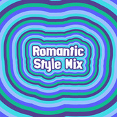 Romantic Style Mix by Various Artists