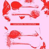 Cantando na Cozinha von Various Artists