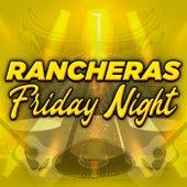 Rancheras Friday Night by Various Artists