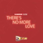 There's No More Love de DJ Dangerous Raj Desai
