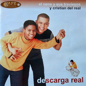 Descarga Real by El Nene Y Sus Traviesos