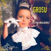 Хочу шалить de Grosu