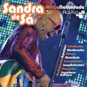 ÁfricaNatividade - Sandra De Sá 30 Anos e Convidados de Sandra De Sá