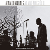 Ao Vivo No Estúdio (Deluxe) by Arnaldo Antunes