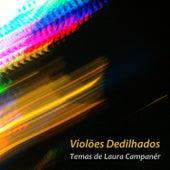 Violões Dedilhados - Temas de Laura Campanér by Vários Artistas