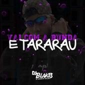 VAI COM A BUNDA TARARAU by Dj Blakes