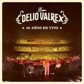 La Delio Valrex - 10 Años En Vivo by La Delio Valdez