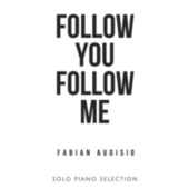 Follow You Follow Me by Fabian Audisio