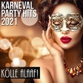 Karneval Party Hits 2021: Kölle Alaaf! by Various Artists