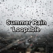 Summer Rain Loopable von Calming Sounds