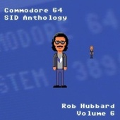 Commodore 64 Sid Anthology, Vol. 6 by Rob Hubbard