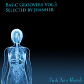 Basic Groovers, Vol. 3 Selected by Juanher by Various Artists