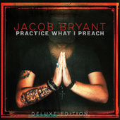 Practice What I Preach (Deluxe Edition) by Jacob Bryant