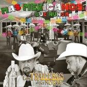 Mas Mexicanos Que Nunca de Los Traileros Del Norte