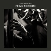 Fiddlin' the Minors by Jimmy Smith