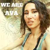 We Are (639 HZ) by AVA